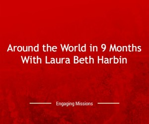 around the world with laura beth harbin