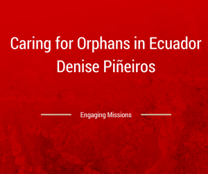 caring for orphans in ecuador