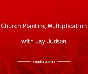 EM016 Church Planting Multiplication with Jay Judson
