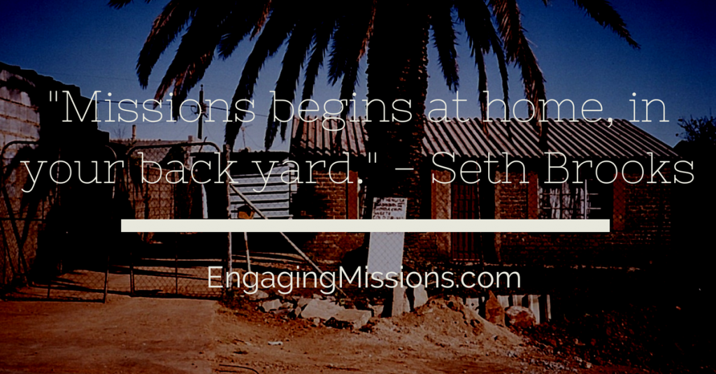 -Missions begins at home, in your back
