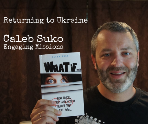 Returning to Ukraine with Caleb Suko