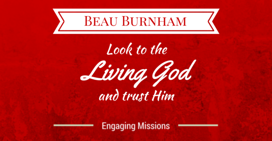 Look to the Living God and Trust Him with Beau Burnham – EM050