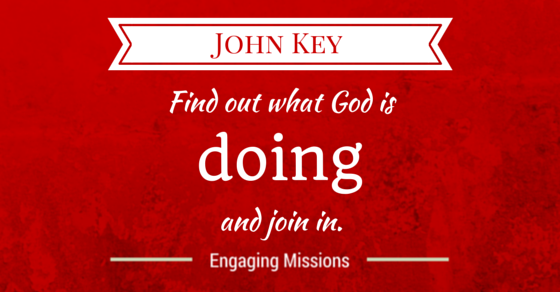 See Where God is Moving and Join In with John Key – EM051