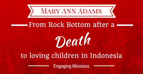 From Rock Bottom After a Death to Loving Children in Indonesia with Mary Ann Adams – EM055