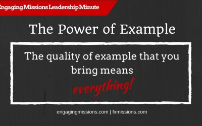 Engaging Missions Leadership Minute # 3 – The Power of Example