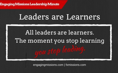 Engaging Missions Leadership Minute # 5 – How Leaders are Learners