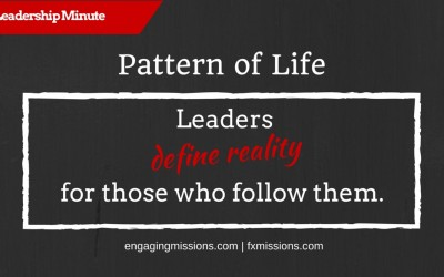 Engaging Missions Leadership Minute # 7 – How Leadership Forms our Pattern of Life