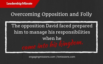Overcoming Opposition And Folly – Engaging Missions Leadership Minute # 13