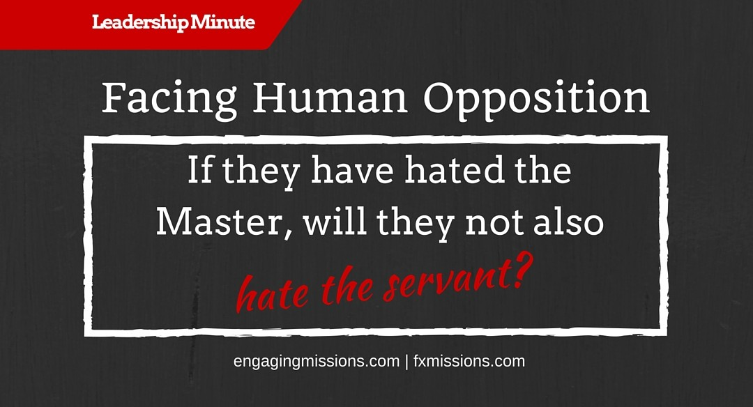 Facing Human Opposition – Engaging Missions Leadership Minute # 14