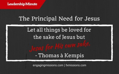 The Principal Need For Jesus – Engaging Missions Leadership Moment # 19