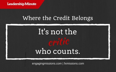 Where The Credit Belongs – Engaging Missions Leadership Moment # 27