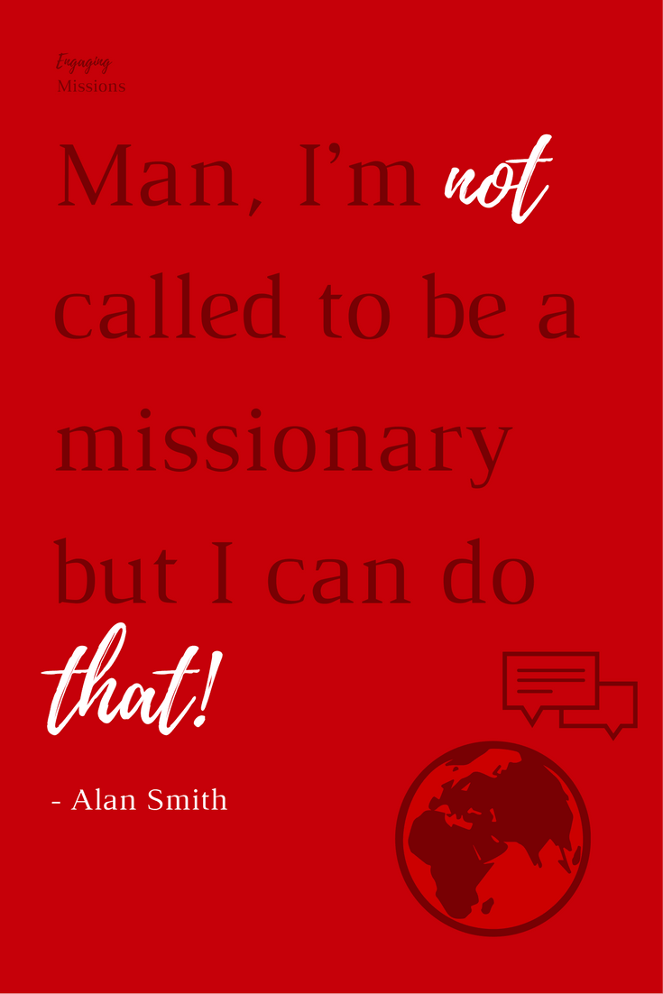 i may not be called to be a missionary but i can do that