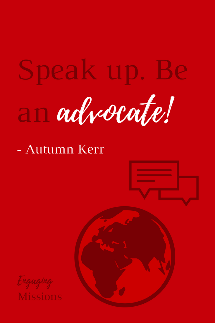 speak up. be an advocate!