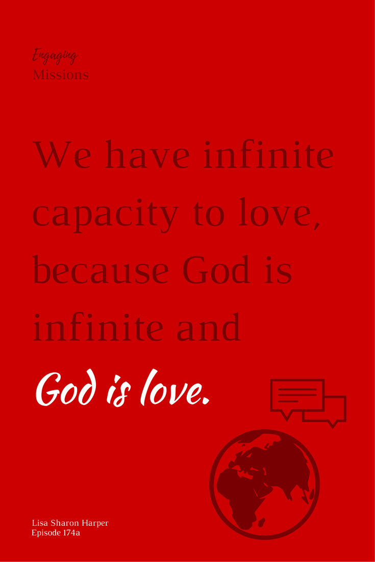 we have infinite capacity to love because god is infinite and god is love