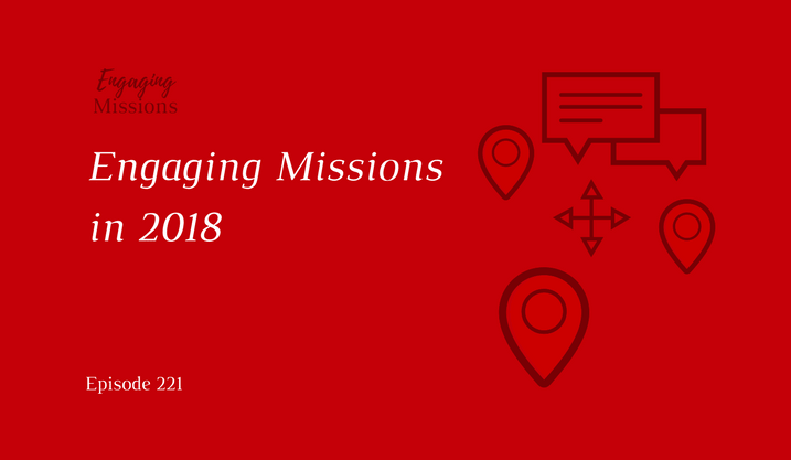 Engaging Missions in 2018 – EM221